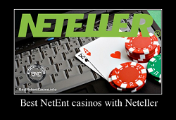 Best NetEnt casinos with Neteller