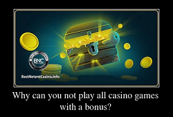 Why can you not play all casino games with a bonus