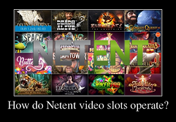 How does one NetEnt slot operate?