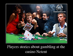 Players stories about gambling at the casino Netent