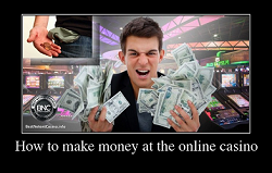 How to make money at the online casino