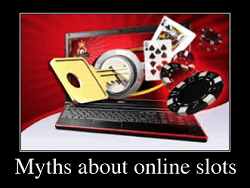 Myths about online slots
