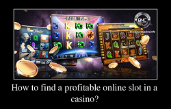How to find a profitable online slot in a Canadian online casino?