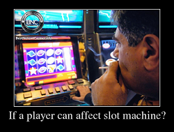If a player can affect the pokie