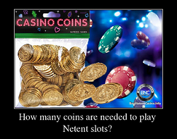 How many coins are needed to play Netent slots