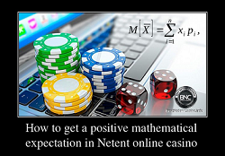 How to get a positive mathematical expectation in Netent online casino