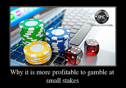 Why it is more profitable to gamble at small stakes